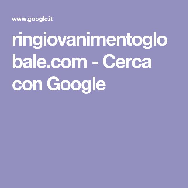 ringiovanimentoglobale.com - Cerca con Google