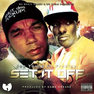 Joe Young ft Prodigy - Set It Off (Prod Dame Grease) (Stream)Joe Young ft Prodigy - Set It Off (Prod Dame Grease) (Stream)