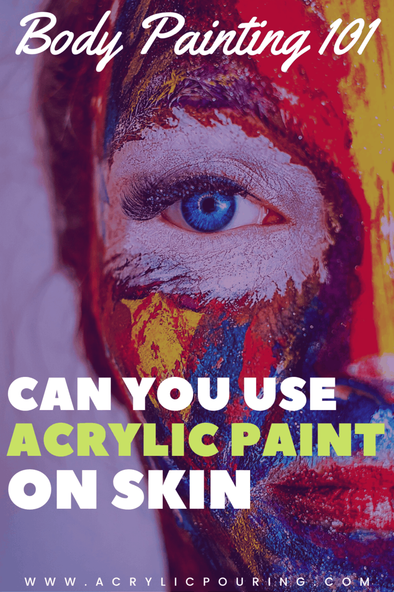 Can You Use Acrylic Paint On Skin Body Painting 101 Acrylic Face Painting Acrylic Painting Tips Body Painting
