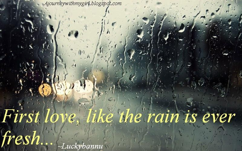 First Love Like The Rain Is Ever Fresh With Images Rainy Day