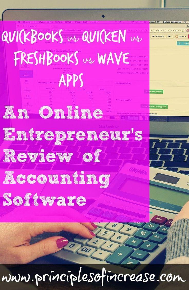 Quickbooks Versus Quicken Versus Freshbooks Versus Wave An Online Entrepreneur S Reveiw Of Accounting Software Accounting Software Online Entrepreneur Accounting