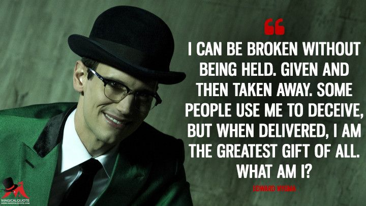 I can be broken without being held. Given and then taken away. Some people use me to deceive, but when delivered, I am the greatest gift of all. What am I #geekculture