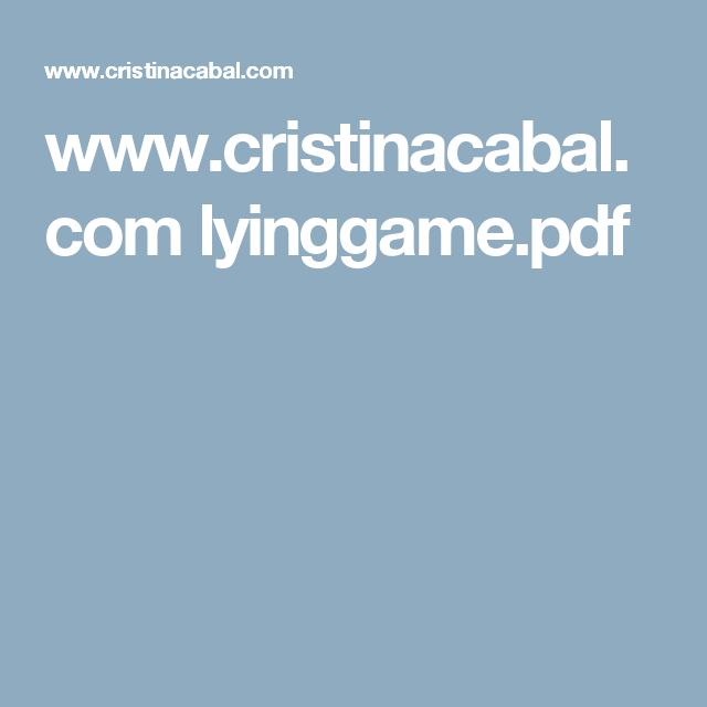 www.cristinacabal.com lyinggame.pdf