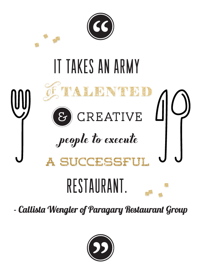 HANGING OUT WITH CALLISTA WENGLER OF PARAGARY RESTAURANT GROUP