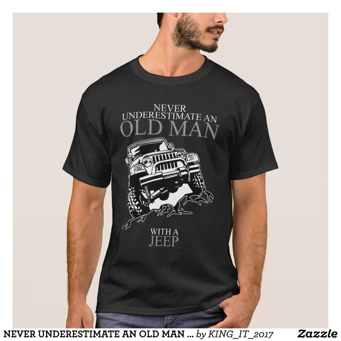 a52ad9bc NEVER UNDERESTIMATE AN OLD MAN JEEP T-SHIRTS | Zazzle.com | NISSAN ...