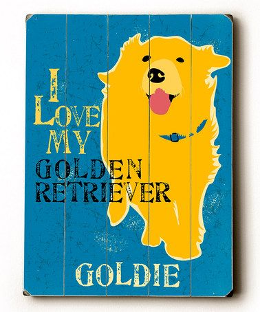 Take a look at this \'I Love My Golden Retriever\' Personalized Wall ...