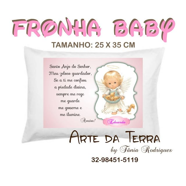 Arte da Terra by Tânia Rodrigues: FRONHA BABY ORAÇÃO DOS SANTOS ANJOS