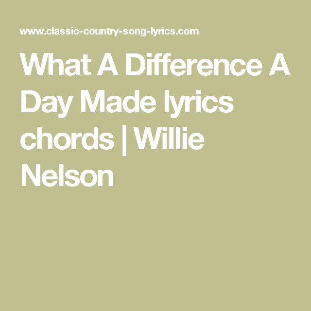 What A Difference A Day Made lyrics chords | Willie Nelson | Music ...