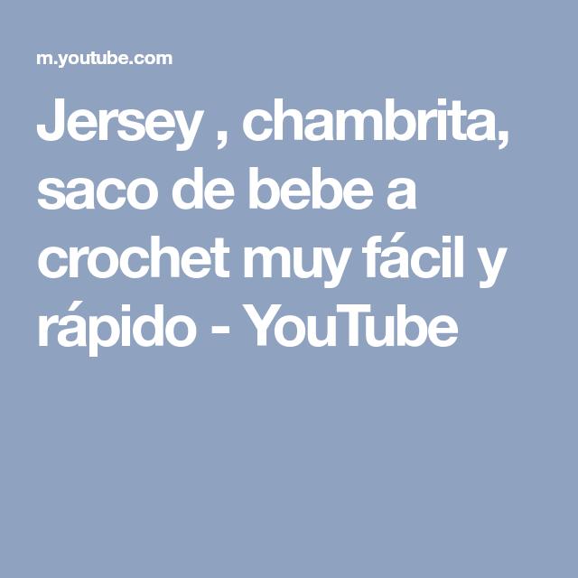 Jersey , chambrita, saco de bebe a crochet muy fácil y rápido - YouTube