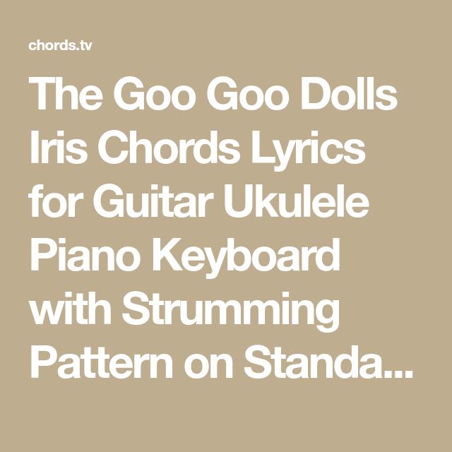 The Goo Goo Dolls Iris Chords Lyrics For Guitar Ukulele Piano