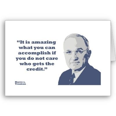 Quote by President Truman. | Inspirational words of wisdom ...