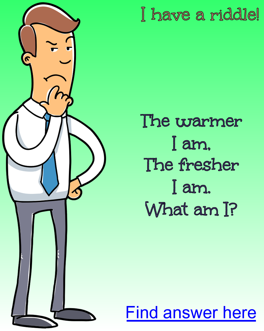 What am I? Fresh and warm Brain teasers for adults