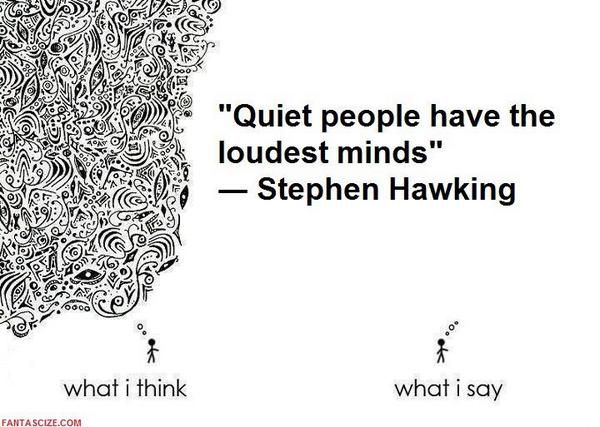 Image result for Quiet people have the loudest minds
