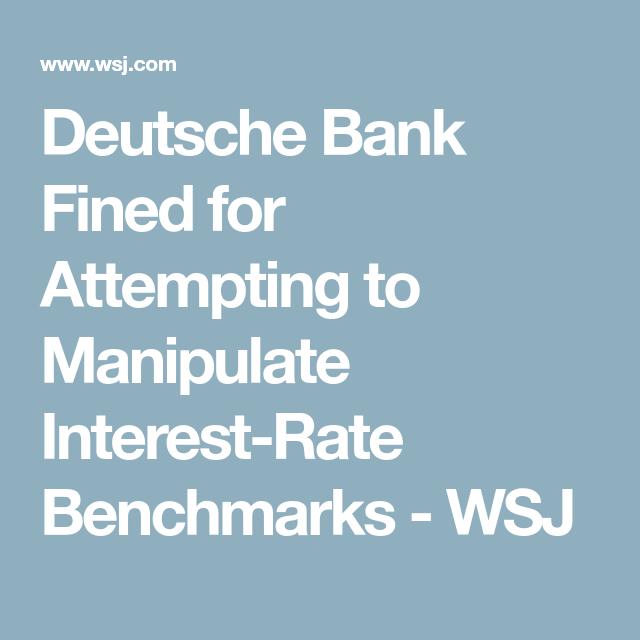 Deutsche Bank Fined for Attempting to Manipulate Interest