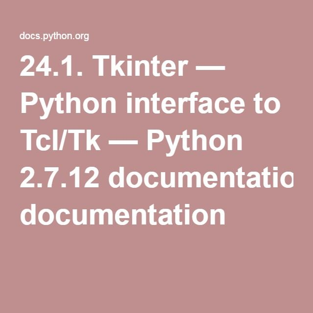 24 1  Tkinter — Python interface to Tcl/Tk — Python 2 7 12