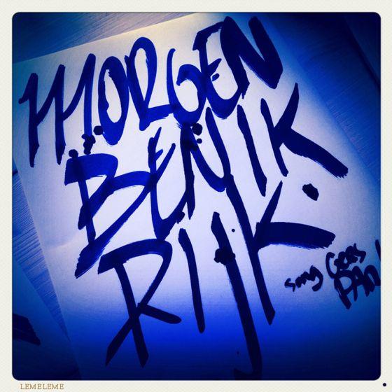 Morgen ben ik rijk - own calligraffiti