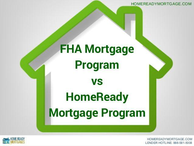 FHA Mortgage Program VS HomeReady Program... Click Here