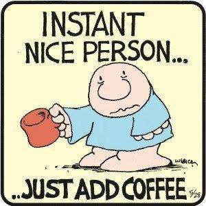 ...just add coffee :)