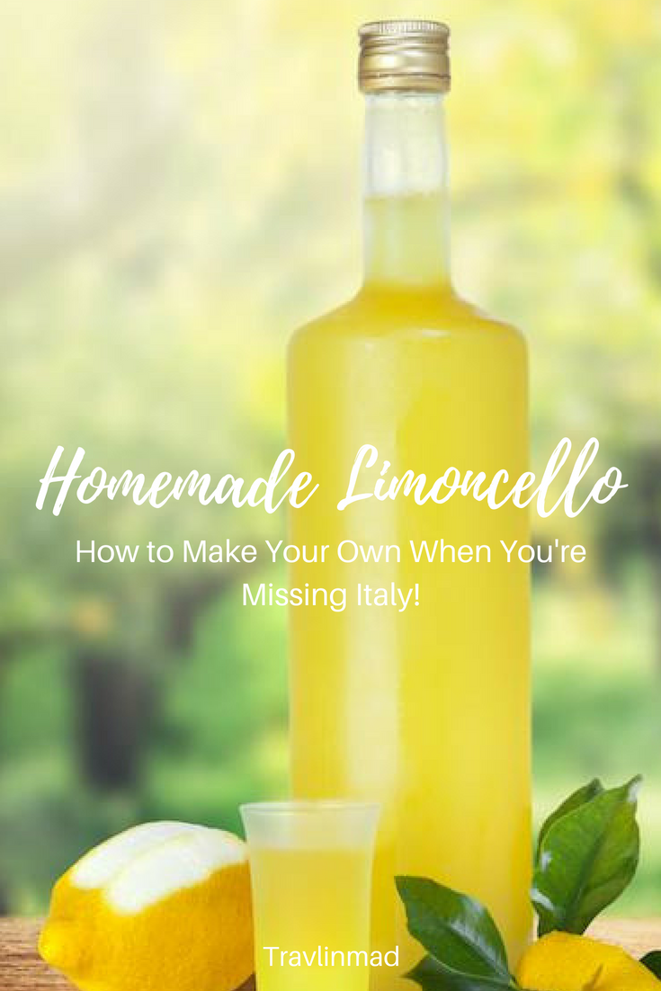 Italian Limoncello Recipe: How To Make the Authentic Kind Your Foodie Friends Will Love! — Travlinmad food and travel blog