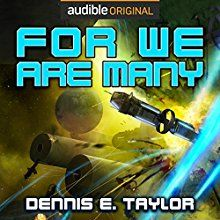 For We Are Many: Bobiverse, Book 2 Audiobook by Dennis E  Taylor
