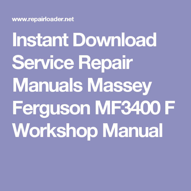 Instant Download Service Repair Manuals Massey Ferguson Mf3400 F Workshop Manual Repair Manuals Manual Repair