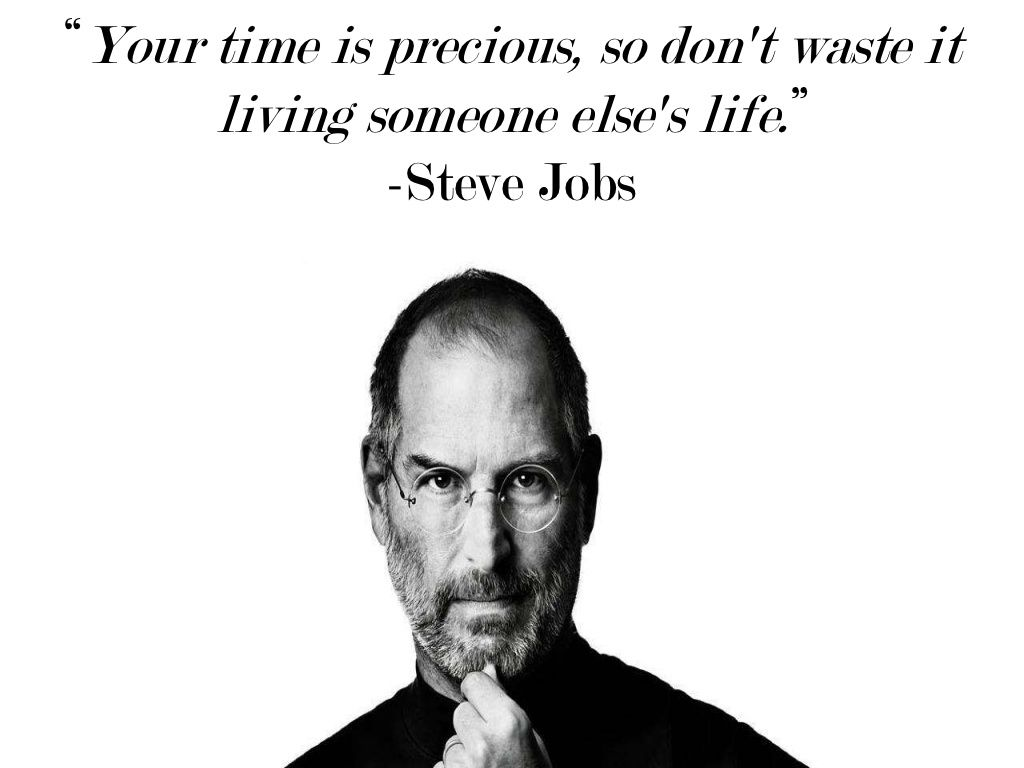 your time is precious so don t waste it living someone else s your time is precious so don t waste it living someone else s life middot business quotationsfunny