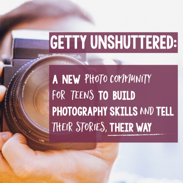 Getty Unshuttered: A new photo community for teens to build photography skills and tell their stories, their way