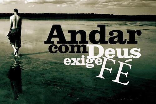 Andar Com Deus Exige Fe E Obediencia Imagens Frases De Deus