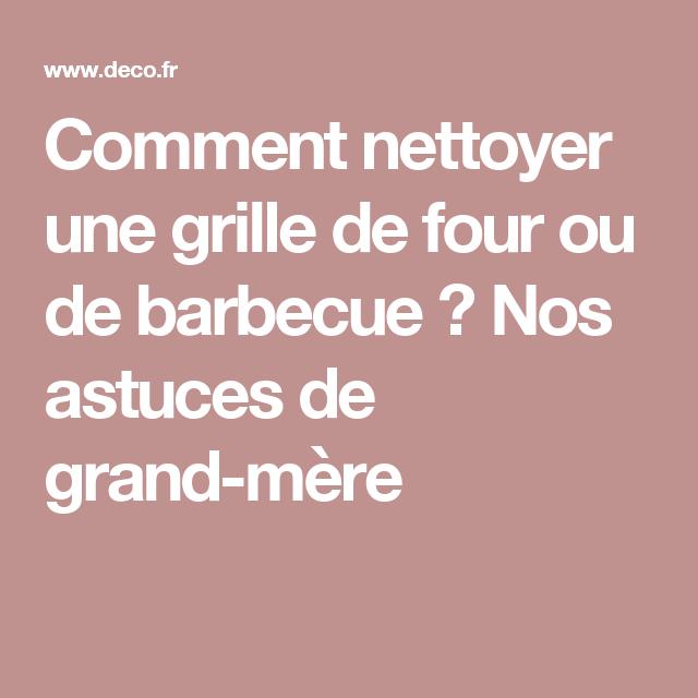 Comment nettoyer une grille de four ou de barbecue nos astuces de grand m re m6 comment - Comment nettoyer la grille du four ...