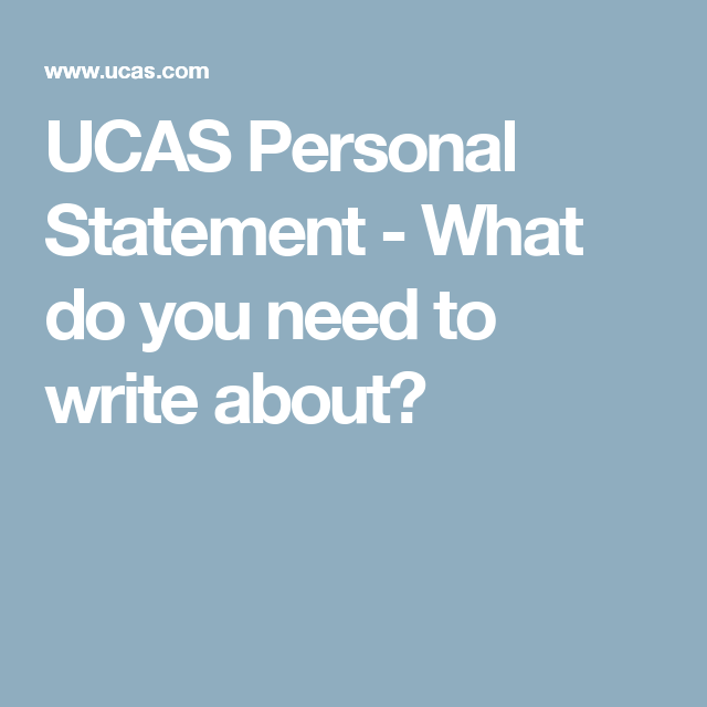 UCAS Personal Statement - What do you need to write about ...