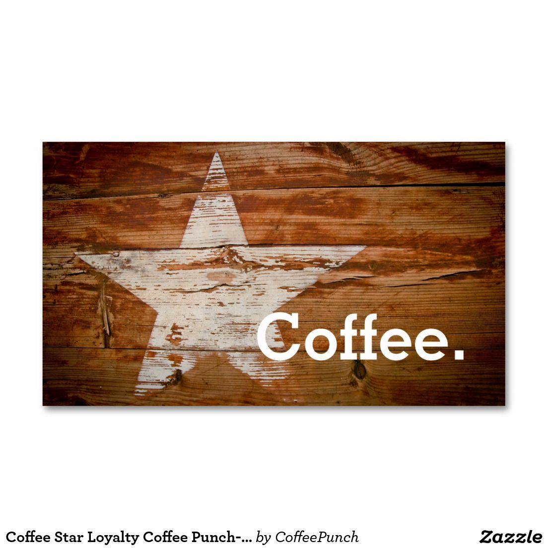 Coffee Star Loyalty Coffee Punch-Card Business Card | Loyal to ...