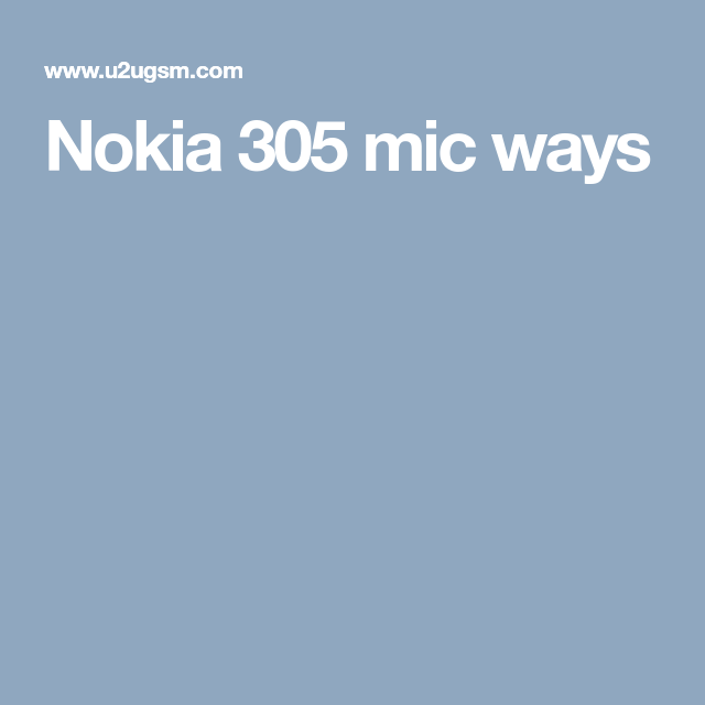 Nokia 305 Mic Ways