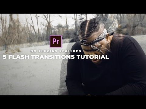 5 Flash Transition Effects (Adobe Premiere Pro Tutorial