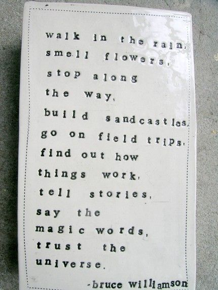 Walk In The Rain: Bruce Williamson Quote. Little Reminder To Enjoy The  Wonderful Things