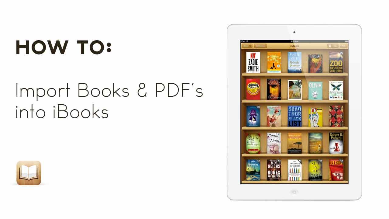 How to: Import Books and PDF's into iBooks