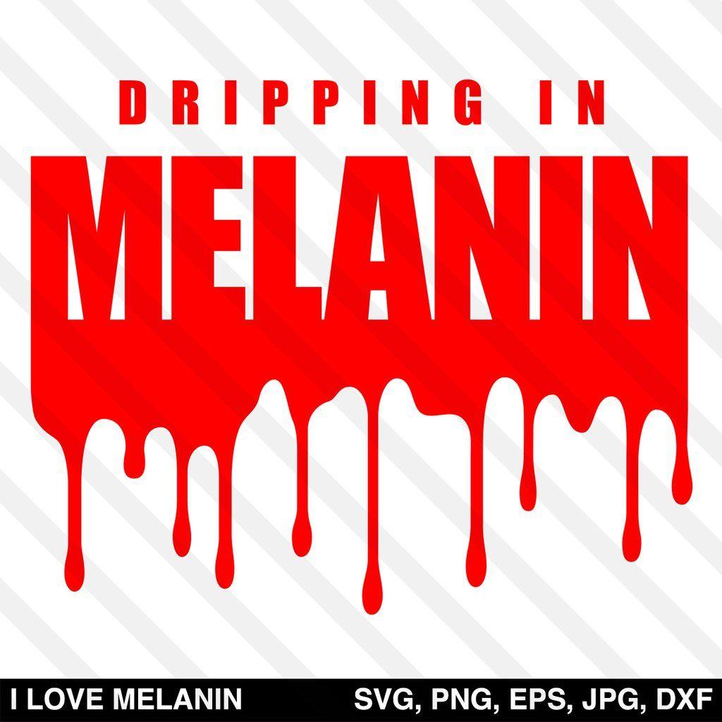 Download Dripping In Melanin SVG | Black art pictures, Black love ...