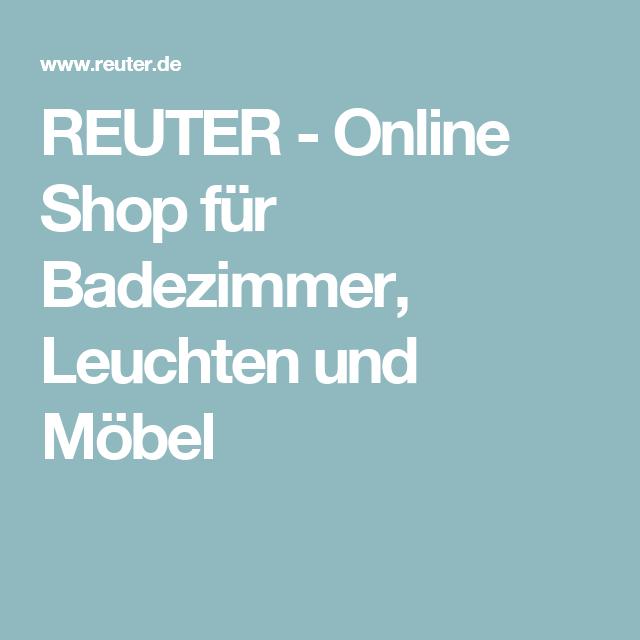 REUTER   Online Shop Für Badezimmer, Leuchten Und Möbel
