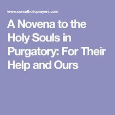 A Novena to the Holy Souls in Purgatory: For Their Help and Ours