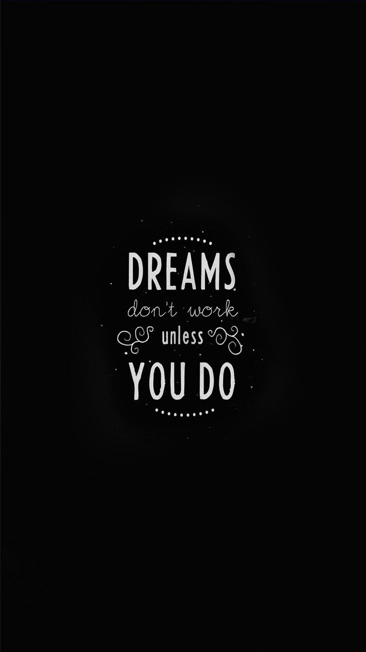 Dreams Don T Work Unless You Do Inspirational Quotes Quote Iphone Wallpaper Iphone Quotes