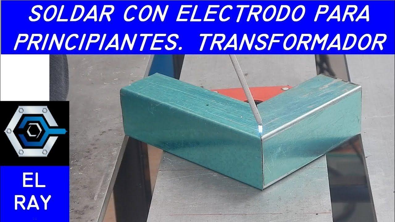 Cómo soldar con electrodo para principiantes | EQUIPO SOLDADURA ...