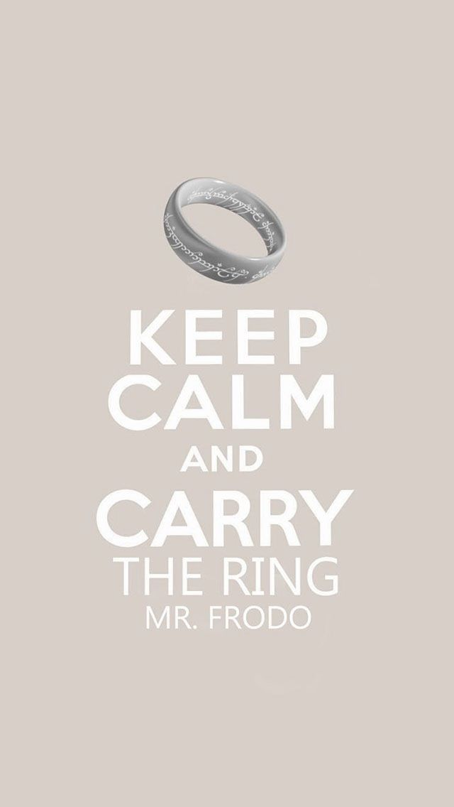 Keep Calm And Carry The Ring Keep Calm Herr Der Ringe