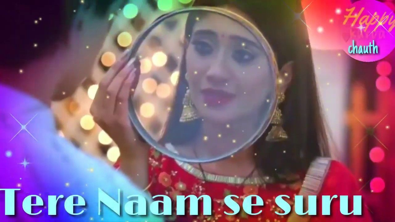 Happy Karva Chauth Special Kartik Naira New Love Song Status Video For W With Images New Love Songs Song Status Best Love Songs