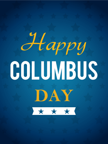 Happy Columbus Day Card Birthday Greeting Cards By Davia Happy Columbus Day Columbus Day When Is Columbus Day