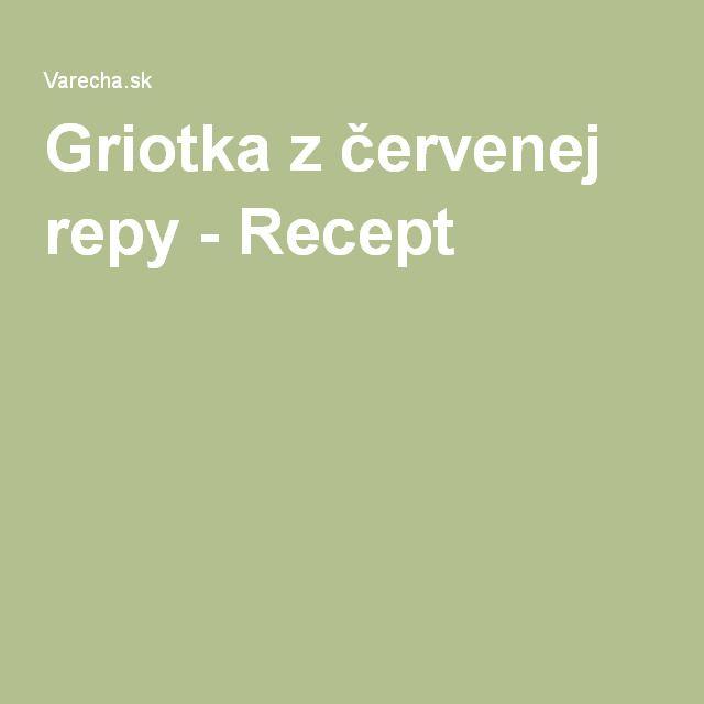 Griotka z červenej repy - Recept