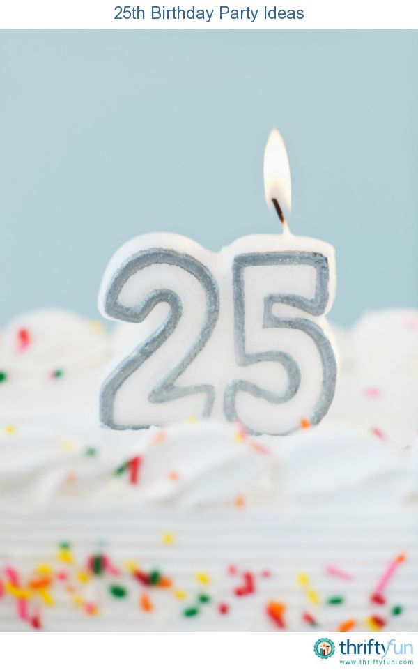 25th Birthday Party Ideas 25th Birthday Parties Happy 25th