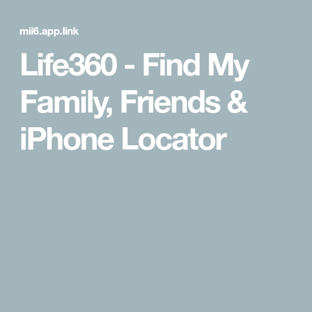 Life360 - Find My Family, Friends & iPhone Locator | Circles in
