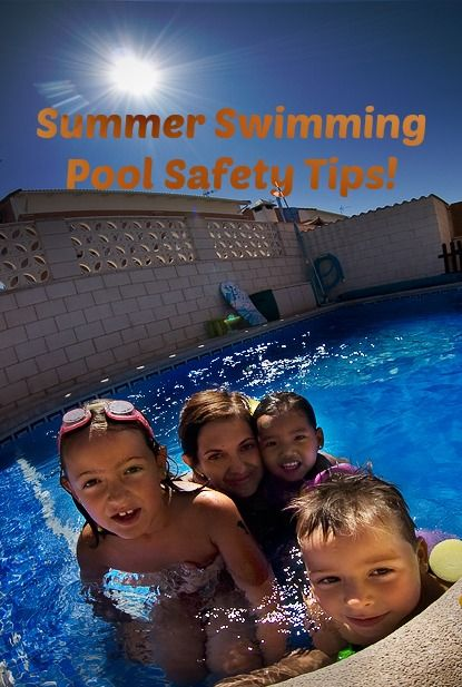 Summer Swimming Pool Safety Tips Swimming Safety Pool Safety Swimming Pool Safety