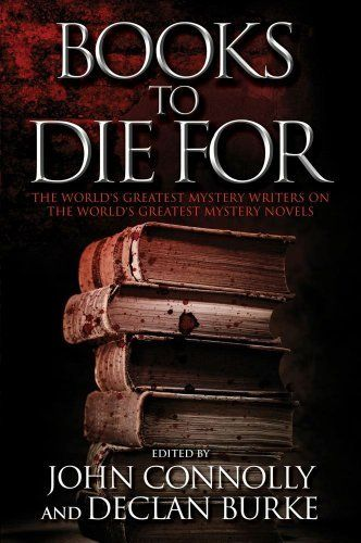 Books to Die For: The World's Greatest Mystery Writers on the World's Greatest Mystery Novels by John Connolly, http://www.amazon.com/dp/B00818J3AG/ref=cm_sw_r_pi_dp_pbtovb09ZQ92Y