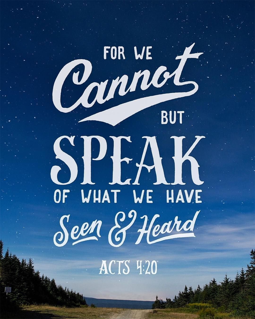 For we cannot but speak of what we have seen and heard. —Acts 4:20 | Christian Graphic Design ...