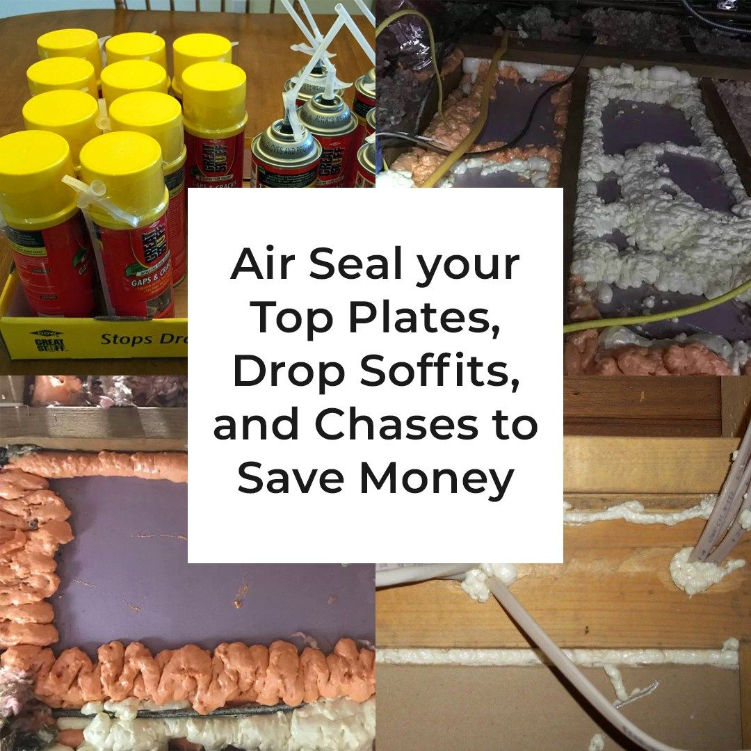 Air Seal Top Plates, Soffits, and Chases to Save Money